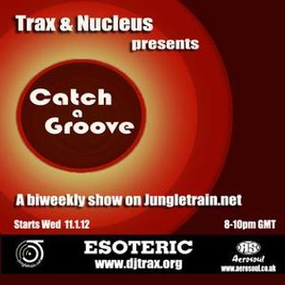 Dj Trax and Nucleus-Catch A Groove 10-Jungletrain - 16.05.12