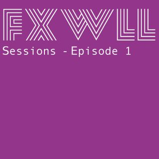 The FXWLL Sessions - Episode 1