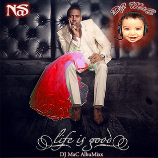 Nas - Life is Good (DJ MaC AlbuMixx)