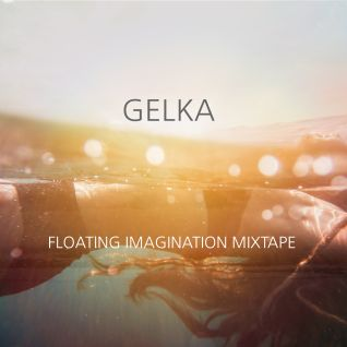 Gelka - Floating Imagination Mixtape