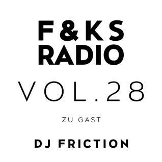 F&KS Radio Vol. 28 // DJ FRICTION