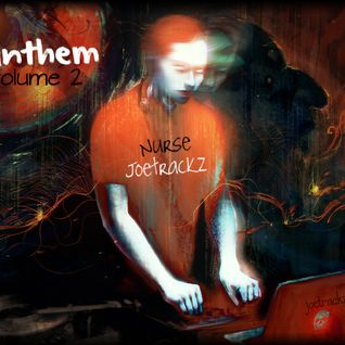 The House Anthem Vol.2 (mixed by Nurse Joetrackz)