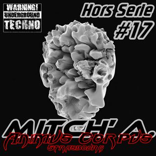 Mitch' A. @ Hors Serie #17 [Dark Techno]