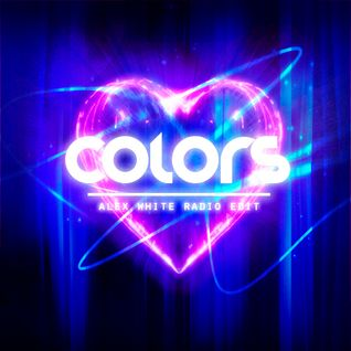 Colors (Alex White Radio Edit) - New World Sound & Osen feat. Juanita Timpanaro