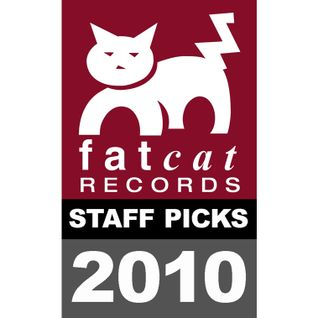 Fatcat Records Podcast - Fatcat Staff Picks Of 2010