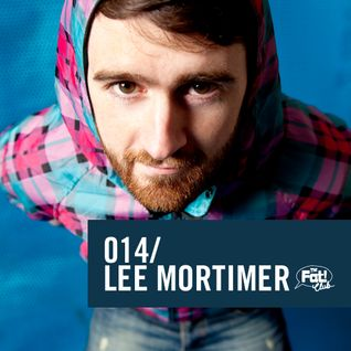 Lee Mortimer - The Fat! Club Mix 014