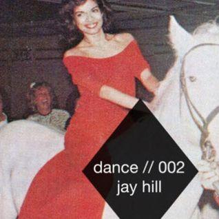D.A.N.C.E // mixtape 002 // jay hill