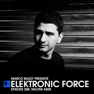Elektronic Force Podcast 288 with Shlomi Aber