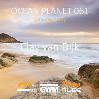 Clay van Dijk guest mix for Ocean Planet with Olga Misty (18-06-2016)