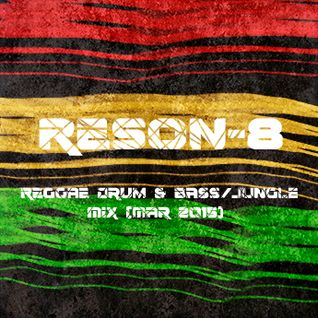 ReSon-8 - Reggae Drum & Bass/Jungle Mix (Mar 2015)
