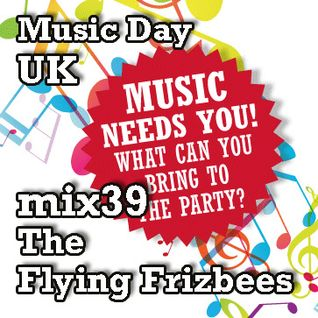 Music Day UK - mix series 39 - The Flying Frizbees
