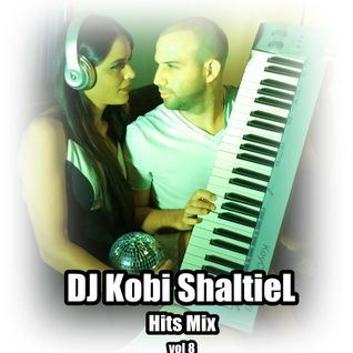 D.J Kobi ShaltieL - Hits Mix Vol.8