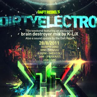 Dirty Electro 3 - Episode 2 (K-lix Exclusive Mix+Daft Rebel's Update)