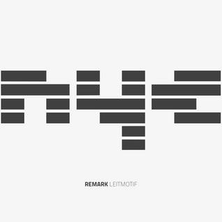 Remark presents Leitmotif –Winter 2015