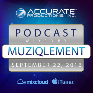 MuziqLement - Accurate Productions Podcast - Sep. 22, 2016