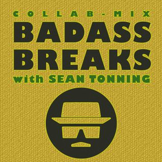 BADASS BREAKS with Sean Tonning