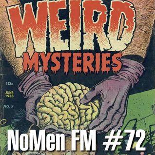 NoMen FM #72 - Things Get Weird!