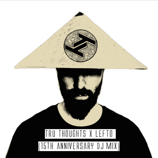 Tru Thoughts 15th Anniversary   Lefto Mix
