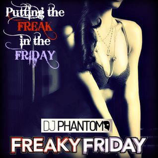 Putting the Freak in the Friday