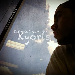 Euphoric Dreams 6ix: Kyoris [Progressive Trance Mix]