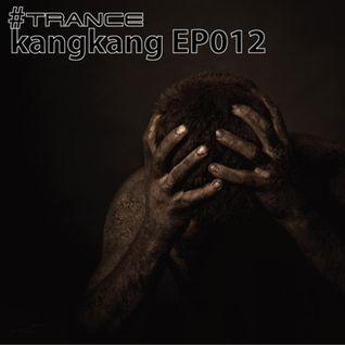 #trancekangkang Episode 012