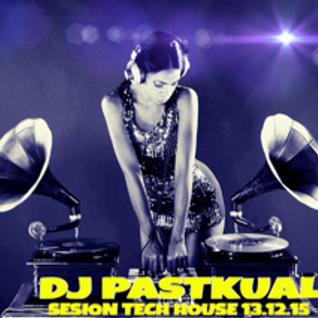 SESIÓN HOUSE & TECH HOUSE DE DJ PASTKUAL 13.12.15