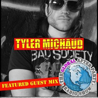 The Global After Party Radio Show 10-08-2011 HR 2 with Tyler Michaud