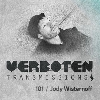 Jody Wisternoff - Verboten Transmissions 101 - February 2015