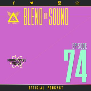 Blend the Sound PODCAST 74