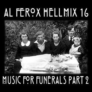 Al Ferox - HellMix 16 Music For Funerals part 2