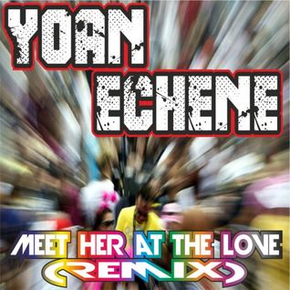 Yoan Echene - Meet her at the love (Remix) Free download