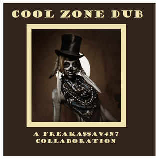 Cool Zone Dub - A FreakA$$AV4N7 collaboration