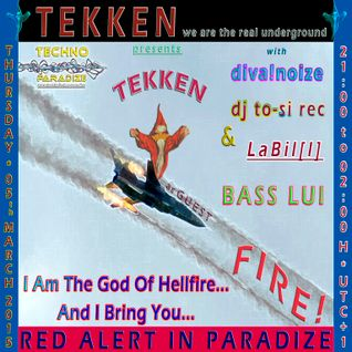 LaBil[l]: TEKKEN@TECHNO-PARADIZE - I AM THE GOD OF HELLFIRE AND I BRING YOU... FIRE! (05.03.2015)