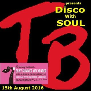 Disco With Soul Mix 15th August 2016.