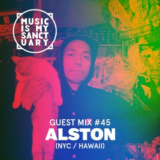 MIMS Guest Mix: ALSTON (Hawaii / NYC)