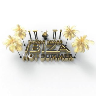 Electric Station presents IBIZA HOT Summer