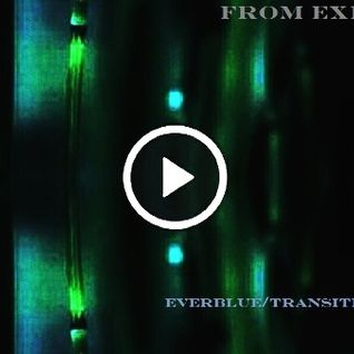 From exile - Everblue / Transitions (2013)