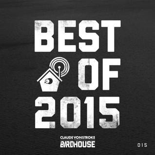 Claude VonStroke presents The Birdhouse 015 (Best of 2015)