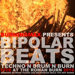 Burningmax Live :: Bipolar Beats - Techno and Drum and Burn - Roman Burn 2016