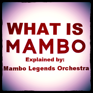 WHAT IS MAMBO!
