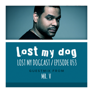 Lost My Dogcast 53 - Mr. V