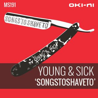 SONGSTOSHAVETO by Young & Sick