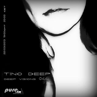 Tino Deep - Deep Visions 044 [March 22,2013] On Pure.FM