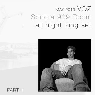 Parte 1 - VOZ all night long @ live at SONORA 909 room. May 2013.