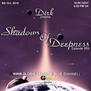 Dirk pres. Shadows Of Deepness 069 (9th Oct. 2015) on GlobalBeats.FM (Blue Channel)