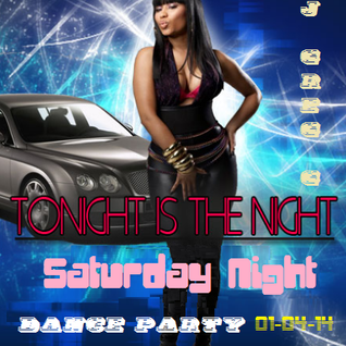 Tonight is the Night - Saturday Night Dance Party - 01-04-14