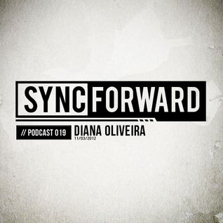 Sync Forward Podcast 019 - Diana Oliveira