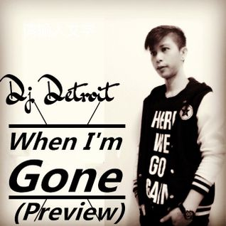 Dj Detroit - When I'm Gone (Official Preview)