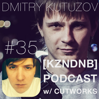 Kutuzov ft Cutworks - podcast kzndnb035