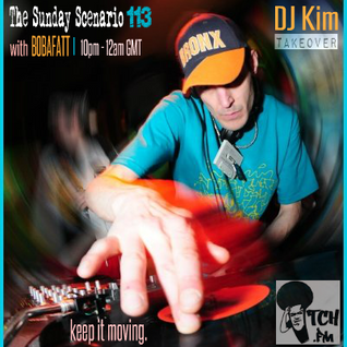 Bobafatt - The Sunday Scenario 113 - DJ Kim